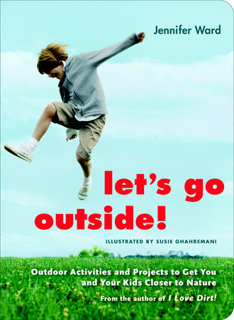 Let's Go Outside! by Jennifer Ward