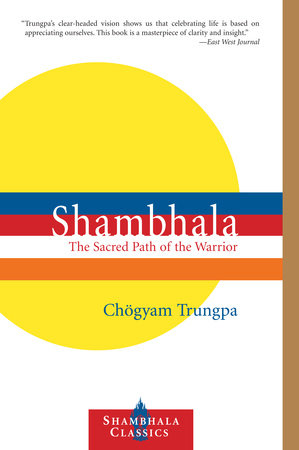 Shambhala: The Sacred Path of the Warrior by