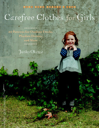 Carefree Clothes for Girls by Junko Okawa and Uonca
