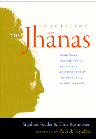 Practicing the Jhanas by Tina Rasmussen and Stephen Snyder