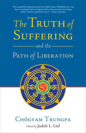 The Truth of Suffering and the Path of Liberation by