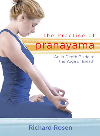 The Practice of Pranayama by