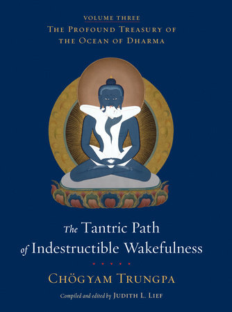 The Tantric Path of Indestructible Wakefulness by Chogyam Trungpa
