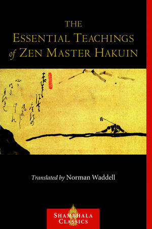 The Essential Teachings of Zen Master Hakuin by Hakuin Ekaku