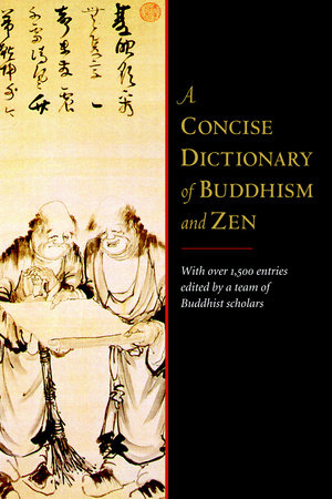 A Concise Dictionary of Buddhism and Zen by