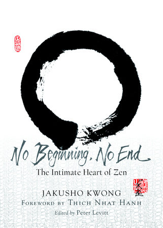 No Beginning, No End by Jakusho Kwong