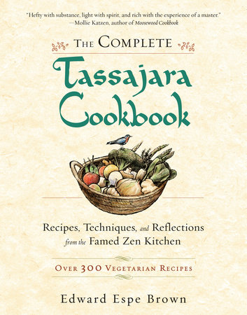 The Complete Tassajara Cookbook by