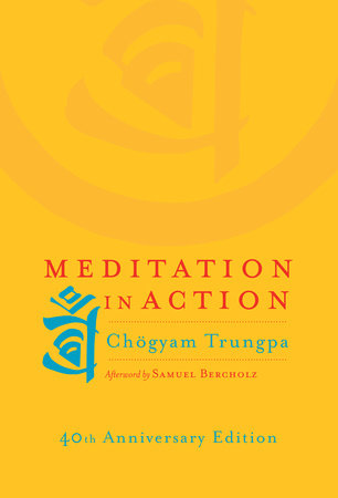 Meditation in Action by Chogyam Trungpa