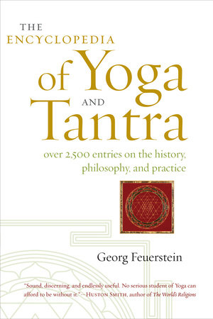 The Encyclopedia of Yoga and Tantra by