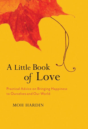 A Little Book of Love by Moh Hardin