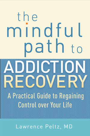 The Mindful Path to Addiction Recovery by