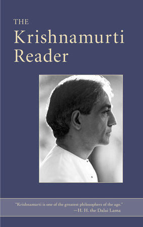 The Krishnamurti Reader by J. Krishnamurti