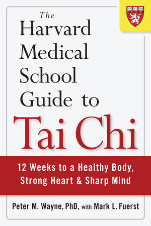 The Harvard Medical School Guide to Tai Chi by