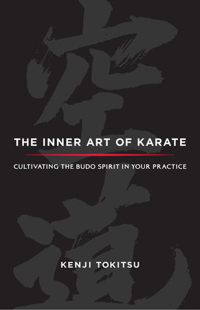 The Inner Art of Karate by Kenji Tokitsu