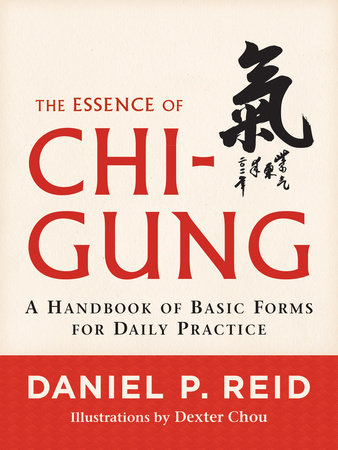 The Essence of Chi-Gung by Daniel P. Reid