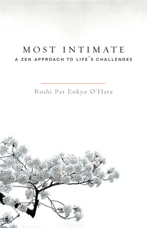 Most Intimate by Roshi Pat Enkyo O'Hara