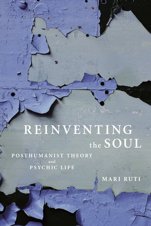 Reinventing the Soul by Mari Ruti