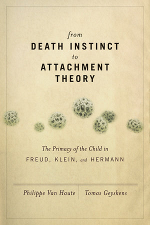 From Death Instinct to Attachment Theory by Tomas Geyskens and Philippe Van Haute