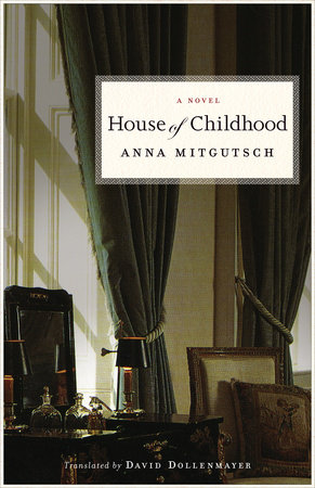 House of Childhood: A Novel by