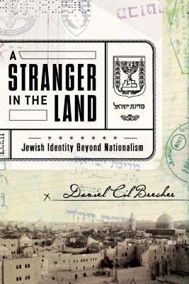 A Stranger in the Land by Daniel Cil Brecher