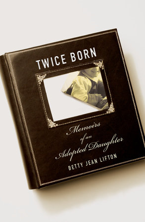 Twice Born by Betty Jean Lifton
