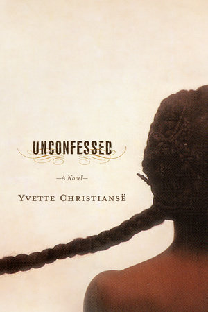 Unconfessed by Yvette Christianse