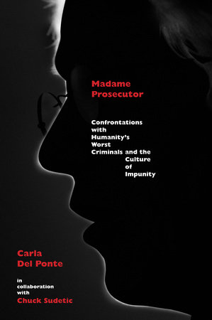 Madame Prosecutor by Chuck Sudetic and Carla Del Ponte