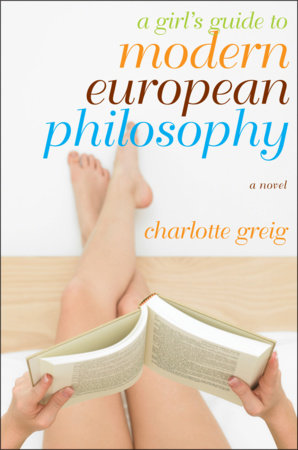 A Girl's Guide to Modern European Philosophy by