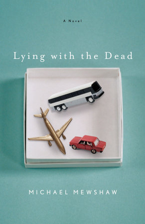 Lying With the Dead by Michael Mewshaw