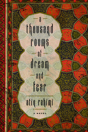 A Thousand Rooms of Dreams and Fear by Atiq Rahimi