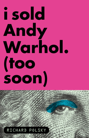 I Sold Andy Warhol (Too Soon) by
