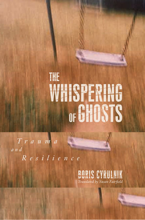The Whispering of Ghosts by Boris Cyrulnik