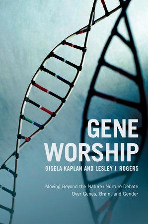 Gene Worship by Gisela Kaplan