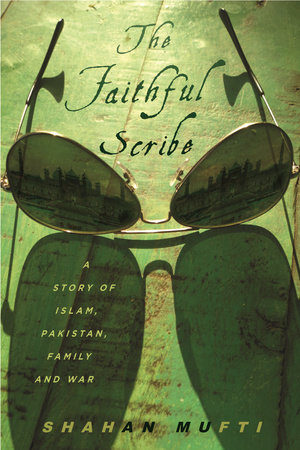 The Faithful Scribe by Shahan Mufti