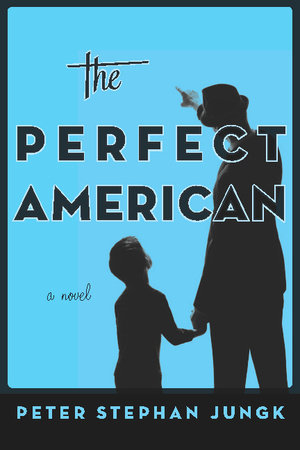 The Perfect American by