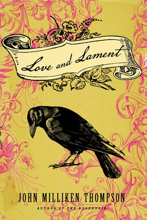 Love and Lament by John Milliken Thompson