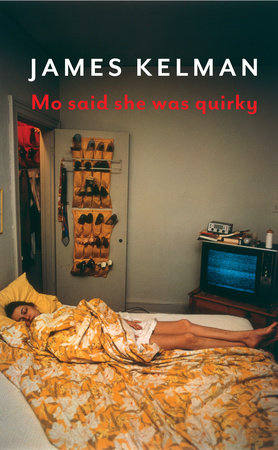 Mo Said She Was Quirky by James Kelman