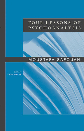 Four Lessons of Psychoanalysis by Moustafa Safouan
