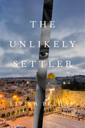 The Unlikely Settler by Lipika Pelham