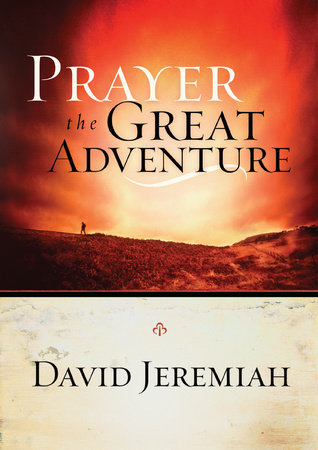 Prayer, the Great Adventure by