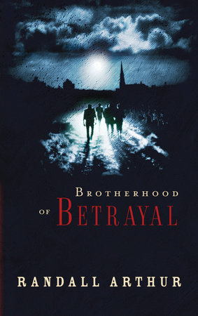 Brotherhood of Betrayal by Randall Arthur