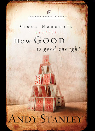 How Good Is Good Enough? by