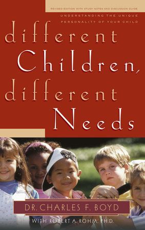 Different Children, Different Needs by Dr. Charles F. Boyd