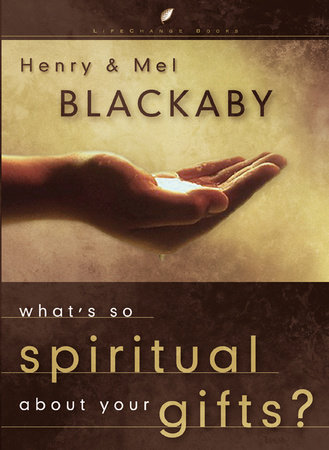 What's So Spiritual about Your Gifts? by