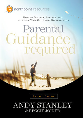 Parental Guidance Required Study Guide by Reggie Joiner and Andy Stanley