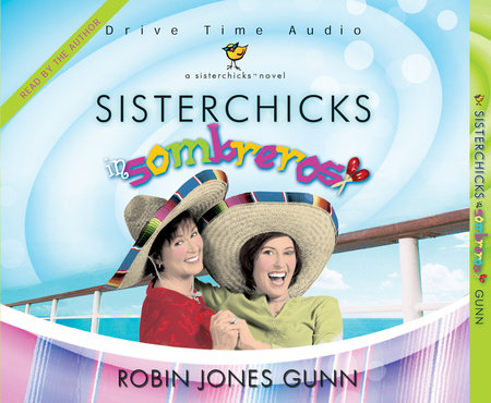 Sisterchicks in Sombreros by
