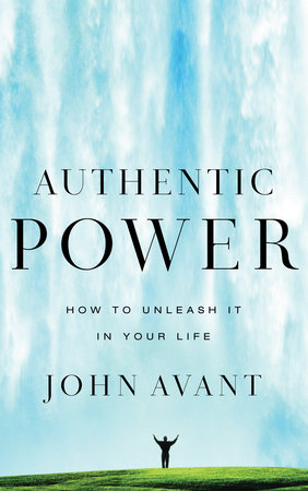 Authentic Power by John Avant