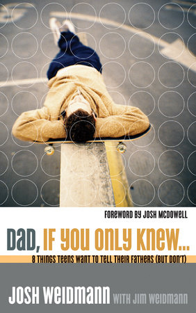 Dad, If You Only Knew... by James Weidmann and Josh Weidmann