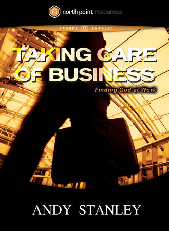 Taking Care of Business DVD by Andy Stanley