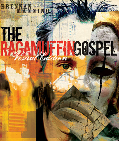 The Ragamuffin Gospel Visual Edition by